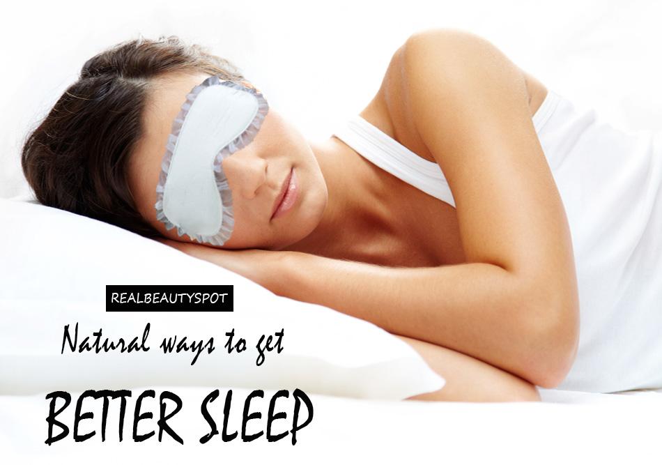 6 Natural ways to Get a better Sleep