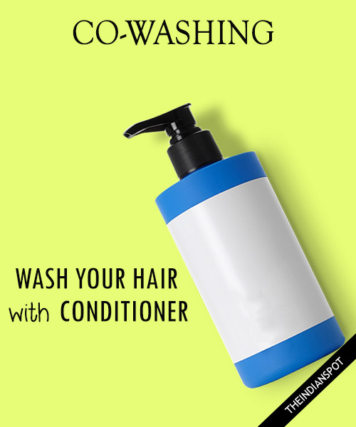 CO-WASHING - Say NO to Shampoo, Wash Your hair with conditioner