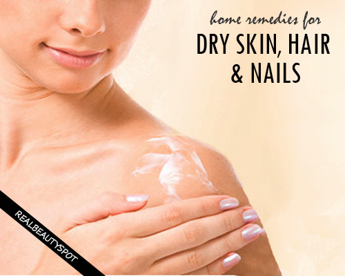 Remedies For Dry Skin, Hair, And Nails