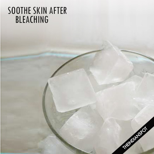 HOME REMEDIES TO SOOTHE SKIN AFTER BLEACHING - THE INDIAN SPOT