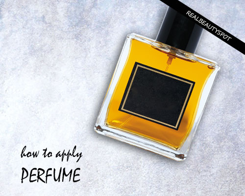 THE RIGHT WAY TO WEAR ANY PERFUME