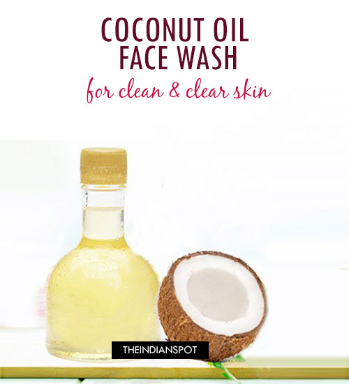 WASH YOUR FACE NATURALLY WITH COCONUT OIL FOR CLEAN AND CLEAR SKIN