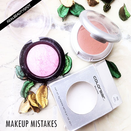 MAKEUP MISTAKES YOU'RE MAKING
