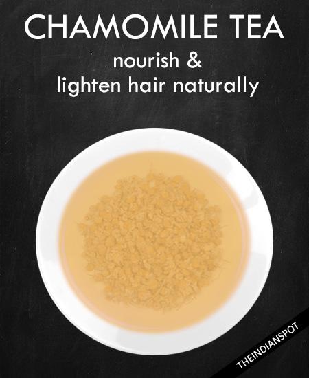 CHAMOMILE TEA – lighten hair naturally