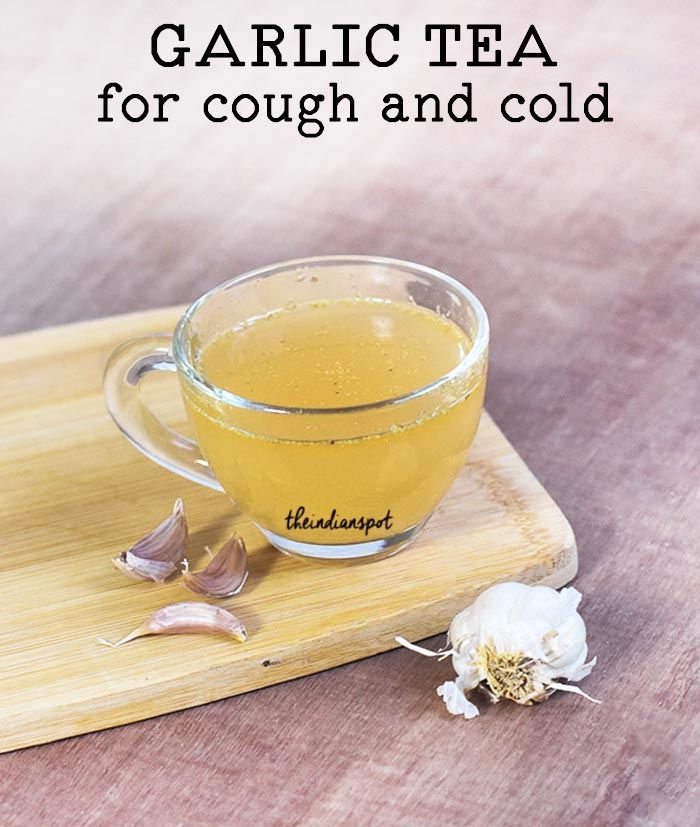 GARLIC TEA RECIPE FOR COUGH AND COLD