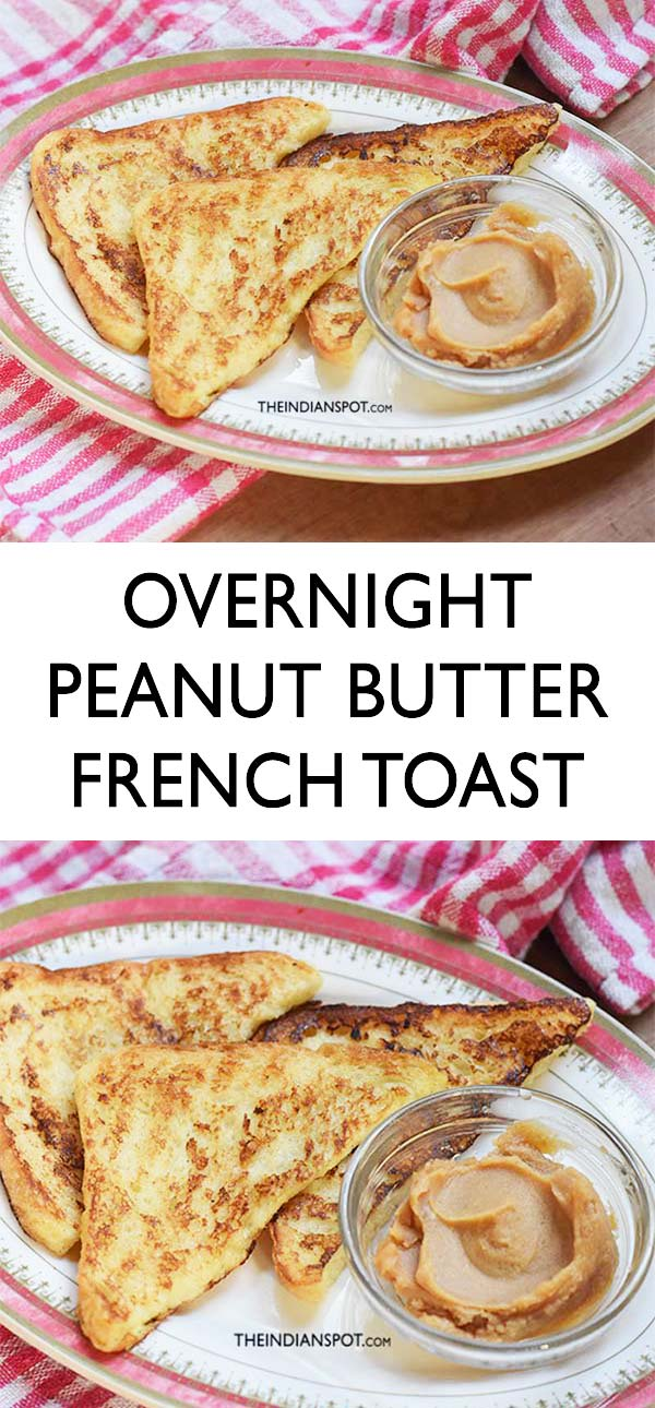 Overnight peanut butter french toast recipe